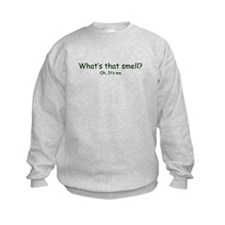 What's That Smell? Sweatshirt
