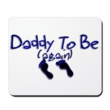 Daddy To Be (again) Mousepad
