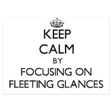 Keep Calm by focusing on Fleeting Glan Invitations