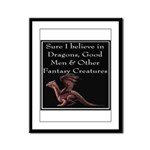 Sure I believe in Dragons Framed Panel Print