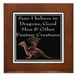 Sure I believe in Dragons Framed Tile