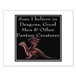 Sure I believe in Dragons Small Poster