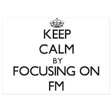 Keep Calm by focusing on Fm Invitations