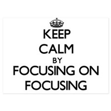 Keep Calm by focusing on Focusing Invitations