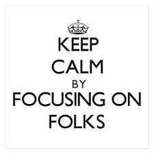 Keep Calm by focusing on Folks Invitations