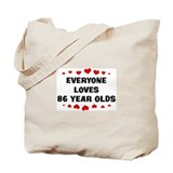 Everyone Loves 86 Year Olds Tote Bag
