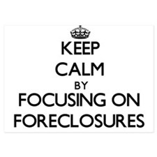 Keep Calm by focusing on Foreclosures Invitations