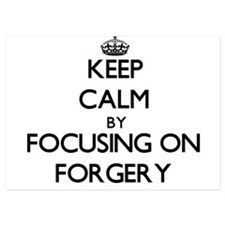 Keep Calm by focusing on Forgery Invitations