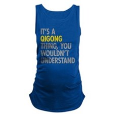 Its A Qigong Thing Maternity Tank Top