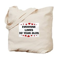 Everyone Loves 32 Year Olds Tote Bag