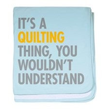 Its A Quilting Thing baby blanket