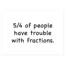 5/4 Of People Have Trouble With Fractions Invitations