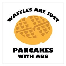 Waffles Are Just Pancakes With Abs 5.25 x 5.25 Fla