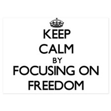 Keep Calm by focusing on Freedom Invitations