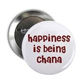 happiness is being Chana Button