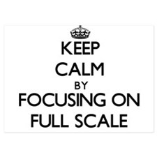 Keep Calm by focusing on Full Scale Invitations