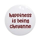 happiness is being Cheyanne Ornament (Round)