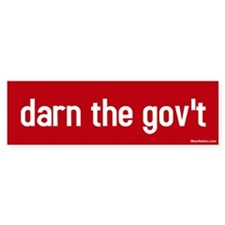 Darn the gov't Bumper Bumper Sticker