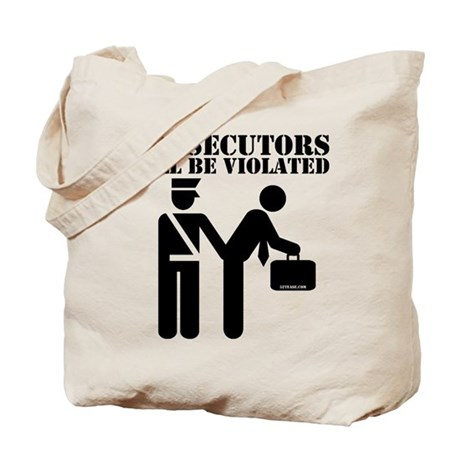 Prosecutors will be Violated Tote Bag