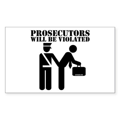 Prosecutors will be Violated Rectangle Sticker
