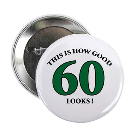 How Good - 60 Looks Button