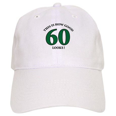 How Good - 60 Looks Cap