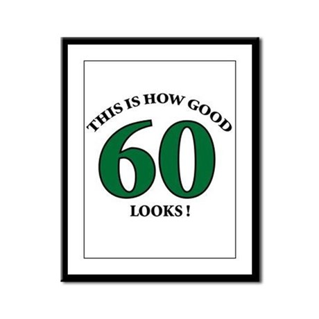 How Good - 60 Looks Framed Panel Print