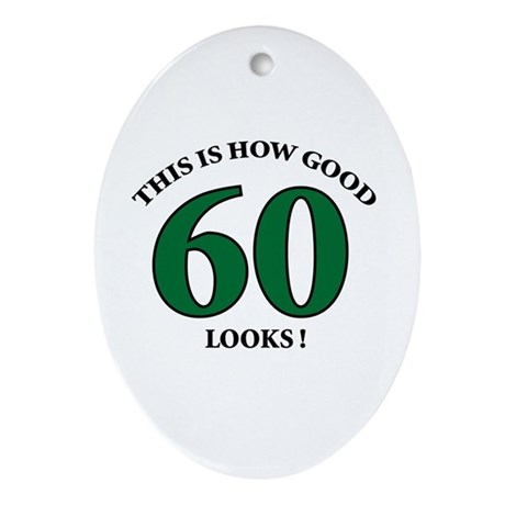 How Good - 60 Looks Oval Ornament