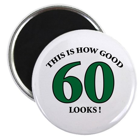 "How Good - 60 Looks 2.25"" Magnet (100 pack)"
