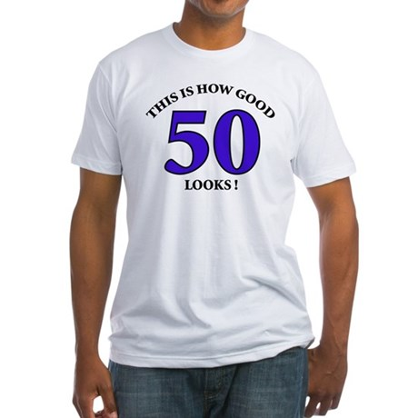 How Good - 50 Looks Fitted T-Shirt