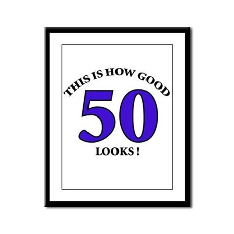 How Good - 50 Looks Framed Panel Print