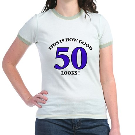 How Good - 50 Looks Jr. Ringer T-Shirt
