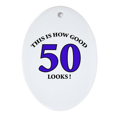 How Good - 50 Looks Oval Ornament