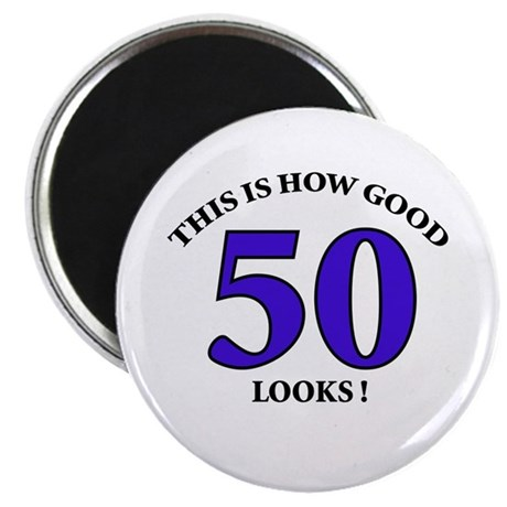 "How Good - 50 Looks 2.25"" Magnet (100 pack)"