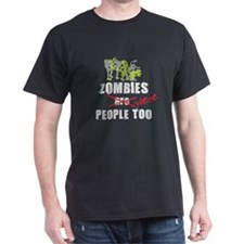 Zombie's Were People Too T-Shirt