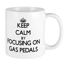 Keep Calm by focusing on Gas Pedals Mugs
