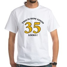 How Good - 35 Looks Shirt