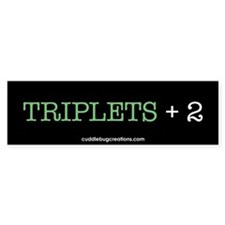 Triplets Plus Two - Bumper Bumper Sticker
