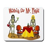 Waiting for Mr. Right Mousepad