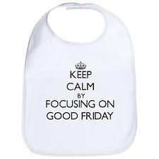 Keep Calm by focusing on Good Friday Bib