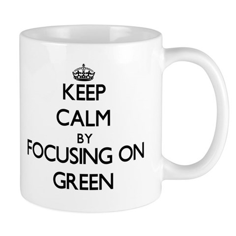 Keep Calm by focusing on Green Mugs