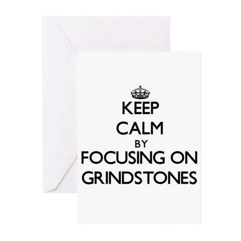 Keep Calm by focusing on Grindstone Greeting Cards