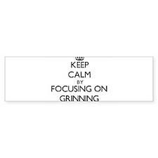 Keep Calm by focusing on Grinning Bumper Bumper Sticker
