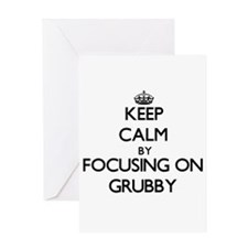 Keep Calm by focusing on Grubby Greeting Cards