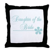 Daughter of the Bride Throw Pillow