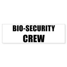 BIO-SECURITY CREW black Bumper Bumper Sticker
