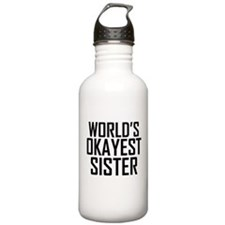 Worlds Okayest Sister BFF Design Water Bottle