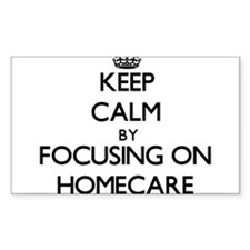 Keep Calm by focusing on Homecare Decal