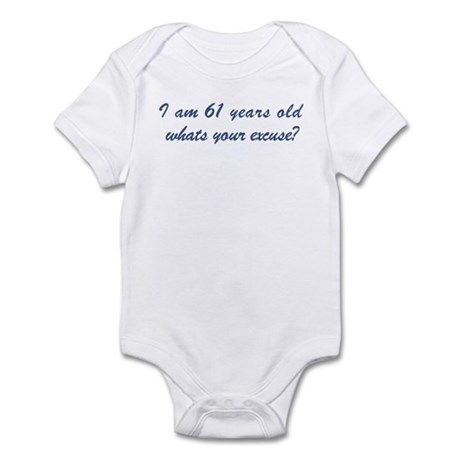 What is your excuse: 61 Infant Bodysuit