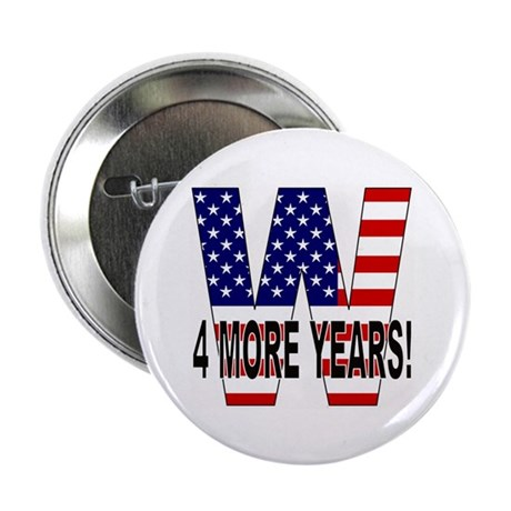 W 4 MORE YEARS! Button (100 pk)